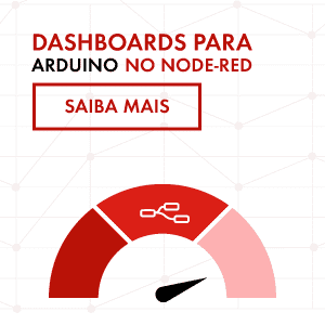 Dashboards para Arduino no Node-Red
